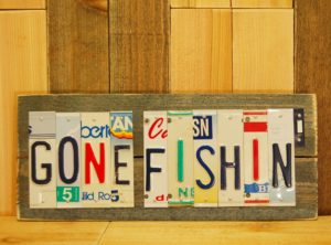 GONE FISHIN' License Plate Sign
