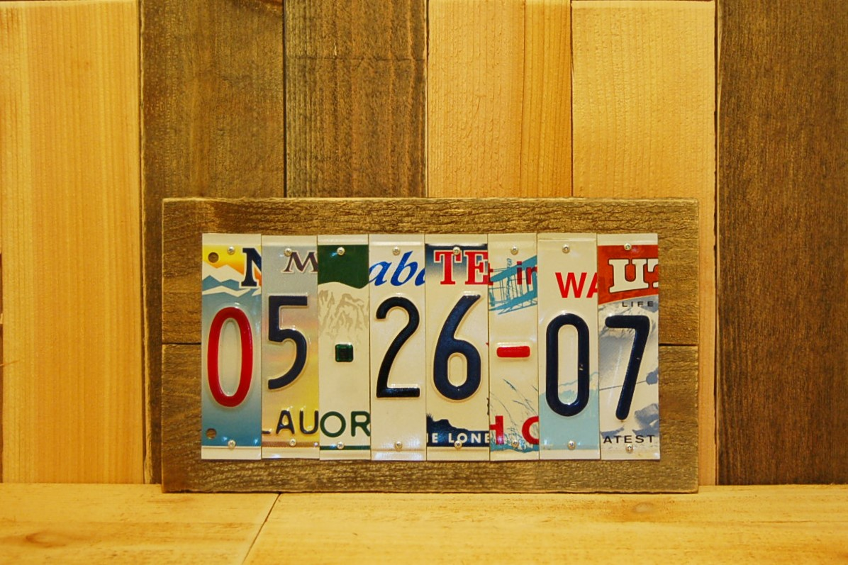 Custom Date License Plate Sign Just Plate Crazy